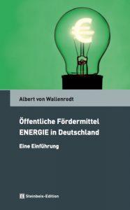 Buchcover von Albert von Wallenrodt: Öffentliche Fördermittel ENERGIE in Deutschland- Eine Einführung